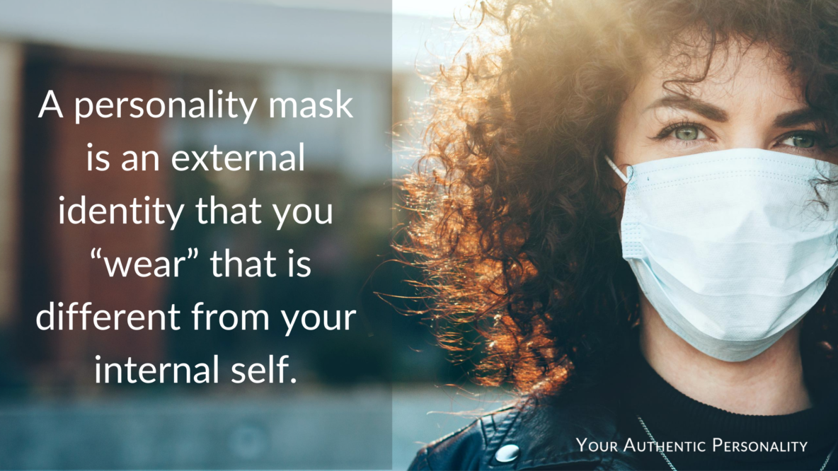 How to Tell if you're wearing a personality mask
